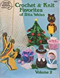 Crochet & knit favorites of Rita Weiss: 22 easy projects for every month of the year (0881950173) by Weiss, Rita