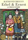 ETHEL AND ERNEST: A True Story (0224060392) by Raymond Briggs