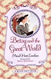 Betsy and the Great World (Betsy-Tacy) (0064405451) by Lovelace, Maud Hart