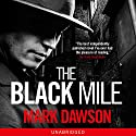 The Black Mile: Soho Noir Thrillers, Book 1 Audiobook by Mark Dawson Narrated by Brian J. Gill