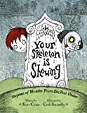 img - for Your Skeleton is Showing: Rhymes of Blunder From Six Feet Under book / textbook / text book
