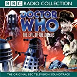 Dr Who Evil of the Daleks (Dr Who Radio Collection)