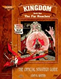 Kingdom: The Far Reaches: The Official Strategy Guide (Prima's Secrets of the Games) (0761500839) by Waters, John
