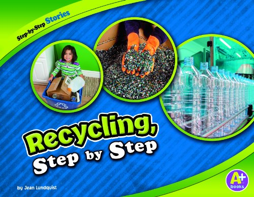 Recycling, Step by Step (A+ Books: Step-By-Step Stories)