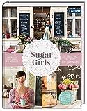 Sugar Girls: 20 Frauen und ihr Traum vom eigenen Café