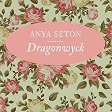 Dragonwyck (       UNABRIDGED) by Anya Seton Narrated by Hillary Huber