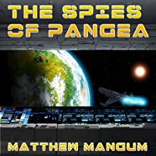 The Spies of Pangea: The Keeper's Universe, Book 2 Audiobook by Matthew Mangum Narrated by Kyle Atkinson