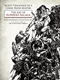 img - for Secret Teachings of a Comic Book Master: The Art of Alfredo Alcala book / textbook / text book