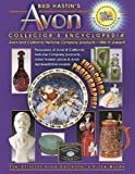 Bud Hastins Avon Collectors Encyclopedia: Avon and California Perfume Company Products- 1886 to Present (The Official Avon Collectors Price Guide)
