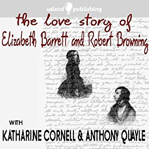 The Love Story of Elizabeth Barrett & Robert Browning | [Robert Browning, Elizabeth Barrett]