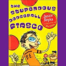 The Stupendous Dodgeball Fiasco Audiobook by Janice Repka Narrated by Bryan Kennedy
