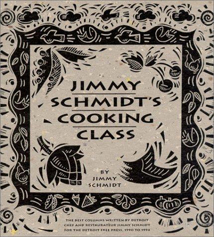 Jimmy Schmidt s Cooking Class093738139X