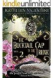 The Bucktail Cap in the Trunk: Volume 2 (More Secrets of Marienstadt)
