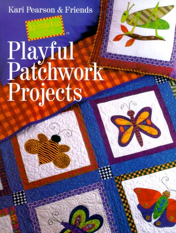 Playful Patchwork Projects, Kari Pearson