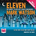 Eleven Audiobook by Mark Watson Narrated by Jot Davies