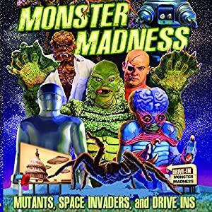 Monster Madness: Mutants, Space Invaders, and Drive-Ins Radio/TV Program