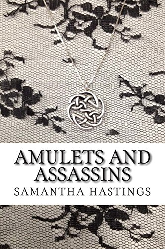 Amulets and Assassins: A Regency Amulets Mystery: Volume 1 (Regency Amulets Mysteries)