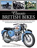 img - for Classic British Bikes: The golden age of the British motorcycle, featuring 100 machines shown in over 200 photographs book / textbook / text book