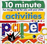 10 Minute Activities: Paper: Fun Things To Do For You and Your Child (10 Minute Toddler)