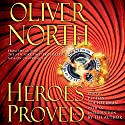 Heroes Proved (       UNABRIDGED) by Oliver North Narrated by Peyton Tochterman