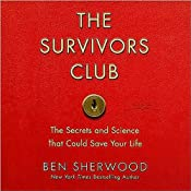 The Survivors Club: The Secrets and Science that Could Save Your Life | [Ben Sherwood]
