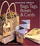 Making Great Bags, Tags, Boxes and Cards Karen Delquadro