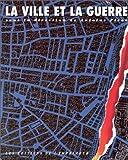 echange, troc Collectif - La Ville et la Guerre