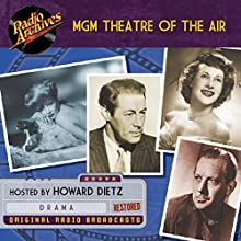 The MGM Theatre of the Air Radio/TV Program by  WMGM Radio Narrated by Howard Dietz,  full cast