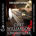 Lowland Rider Audiobook by Chet Williamson Narrated by Chet Williamson