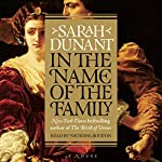 In the Name of the Family: A Novel | Sarah Dunant