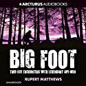 Bigfoot: True-Life Encounters with Legendary Ape-Men Audiobook by Rupert Matthews Narrated by Nick Landrum