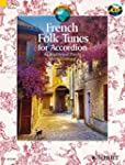 French Folk Tunes for Accordion: 45 T...