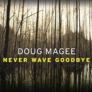Never Wave Goodbye Audiobook