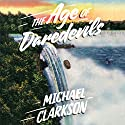The Age of Daredevils Audiobook by Michael Clarkson Narrated by Malcolm Hillgartner