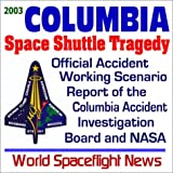 echange, troc World Spaceflight News - 2003 Space Shuttle Columbia Tragedy: Official Working Accident Scenario Report of the Columbia Accident Investigation Board and