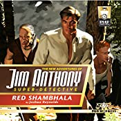The New Adventures of Jim Anthony, Super-Detective, Volume Two: Red Shambhala | Joshua Reynolds