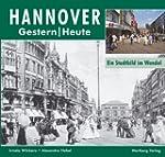 Hannover. Fotografien von gestern und...