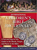 International Children's Bible Dictionary: A Fun and Easy-to-Use Guide to the Words, People, and Places in the Bible (1400308097) by Youngblood, Ronald F.