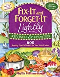 Fix-It and Forget-It Lightly: 600 Healthy Low-Fat Recipes for Your Slow Cooker