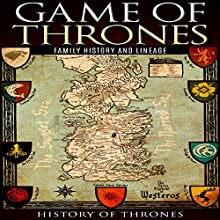 Game of Thrones: A Family History, Volume I | Livre audio Auteur(s) :  History of Thrones Narrateur(s) : Phillip J. Mather