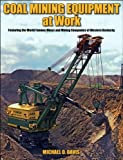 img - for Coal Mining Equipment at Work: Featuring the World Famous Mines and Mining Companies of Western Kentucky book / textbook / text book