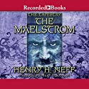 The Maelstrom: Book Four of The Tapestry Audiobook by Henry H. Neff Narrated by Jeff Woodman
