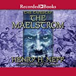 The Maelstrom: Book Four of The Tapestry (       UNABRIDGED) by Henry H. Neff Narrated by Jeff Woodman
