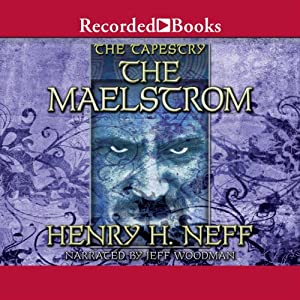 The Maelstrom: Book Four of The Tapestry | [Henry H. Neff]