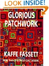 Glorious Patchwork:  More Than 25 Glorious Quilt Designs