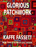 Glorious Patchwork (0517708531) by Fassett, Kaffe