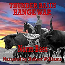 Thunder Basin Range War (       UNABRIDGED) by Norm Bass Narrated by Hubert Williams