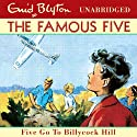Famous Five: 16: Five Go to Billycock Hill (       UNABRIDGED) by Enid Blyton Narrated by Jan Francis