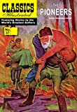 Image of The Pioneers (with panel zoom) 			 - Classics Illustrated