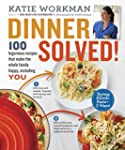 Dinner Solved!: 100 Ingenious Recipes...